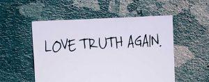 Love truth again