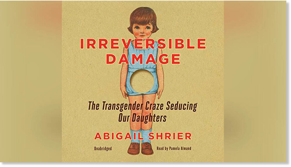 Foto: Bok cover av Irreversible Damage - The Transgender Craze Seducing Our Daughters